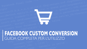 FACEBOOK-CUSTOM-CONVERSION-GUIDA