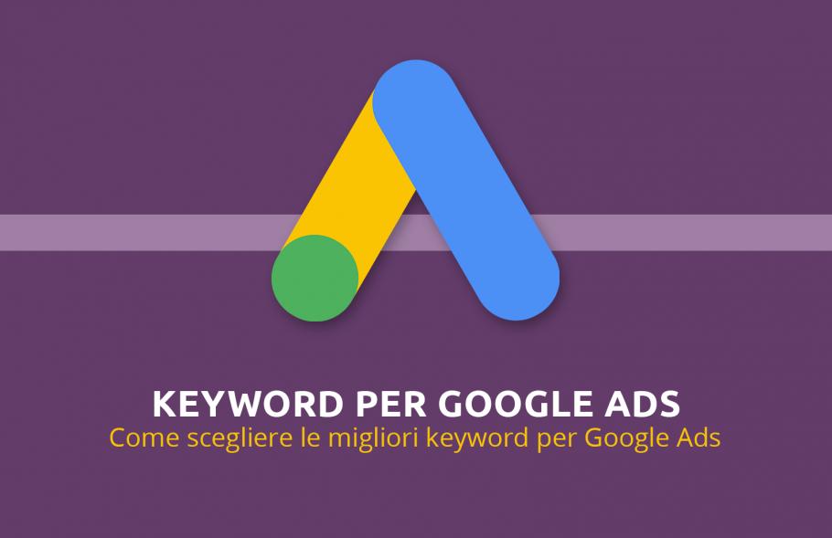 Come scegliere le keyword per Google Ads